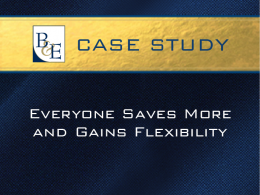 Everyone Saves More and Gains Flexibility
