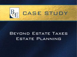 Beyond Estate Taxes Estate Planning