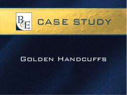 Case Study - Golden Handcuffs