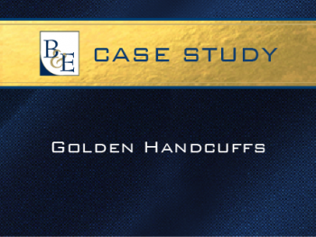 Case Study - Golden Handcuffs